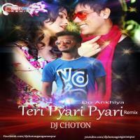Teri Pyari Pyari Do Ankhiya (Remix) Dj Choton Banner