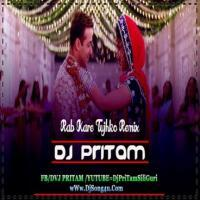 Rab Kare Tujhko (Remix) Dj PriTam Banner