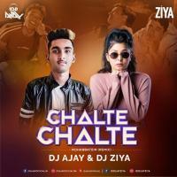 Chalte Chalte - Mohabbatein (Remix) - DJ AJAY X DJ ZIYA Banner