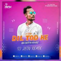 Dil Tod Ke B Praak Dj Song (BH Dutch House) - DJ ZETN Banner