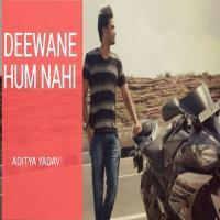 Dewaane Hum Nahi Hote Deewani Raat Aati Hai Song Aditya Yadav Banner