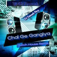 Chal Ge Gangiya Hit Song (Dutch House Remix) DJ Ganesh Roy Banner