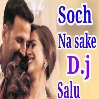 Soch Na Sake Hard Dholki Mix (Dj Song) Dj Gopal Raj Banner