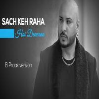 Sach Keh Raha Hai Deewana (B Praak) Mp3 Song Download Banner