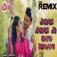 Janam Janam Jo Sath Nibhaye DJ Remix Song Download Banner