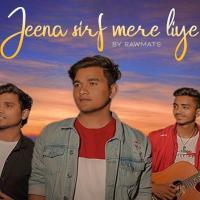 Jeena Sirf Mere Liye (New Version) - Rawmats Mp3 Song Download Banner