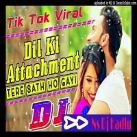 Dil Ki Attachment Tere Saath Ho Gayi Dj Remix Song Download Banner