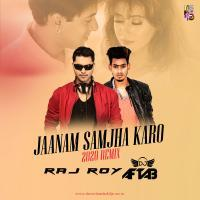 Jaanam Samjha Karo 2020 Dj Remix Song by DJ Raj Roy x Dj Aftab Banner