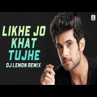 Likhe Jo Khat Tujhe (Dj Song) Remix By DJ Lemon Banner