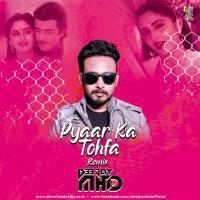 Pyaar Ka Tohfa Tera Dj Song Remix by DJ MHD Banner