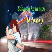 Sanson Ko Tum Meri Le To Na Jaoge Banner