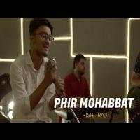 Phir Mohabbat (Hindi Cover Song) Rishi Raj Banner