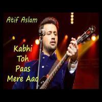 Kabhi Toh Paas Mere Aao Atif Aslam - DJ Rahul Mumbai Banner