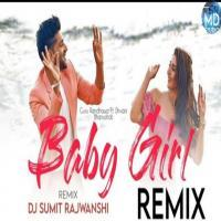 Baby Girl Guru Randhawa Dj Remix Song Mix by DJ Sumit Rajwanshi Banner