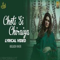 Chhoti Si Chiraiyya - Kailash Kher Banner